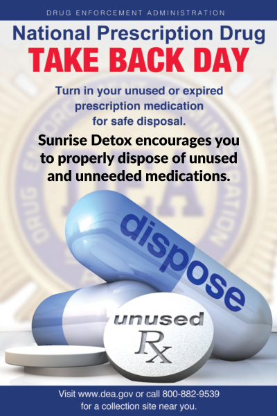 Sunrise Detox encourages you to properly dispose of unused and unneeded medications.
